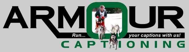Armour Captioning logo shows their St. Paul, Minnesota, sled dogs in action and offers closed captioning and subtitling services for broadcast quality video and DVD.